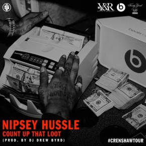 Nipsey Hussle – Count Up That Loot [Music Stream]