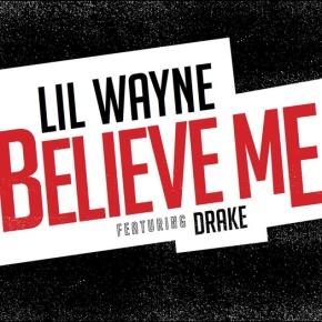 Lil Wayne f/ Drake – Believe Me [MusicDownload]